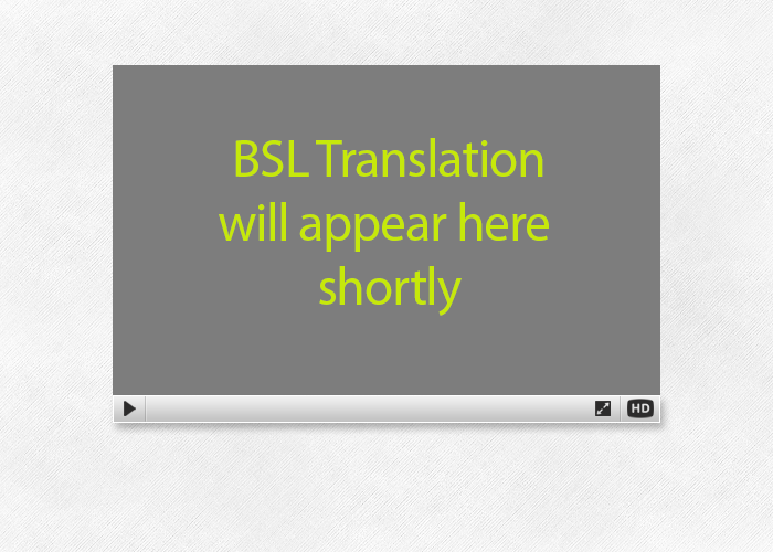 A BSL translation will appear here shortly