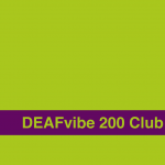 DEAFvibe 200 Club May 2017