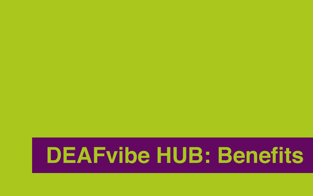 DEAFvibe HUB: Benefits Advice