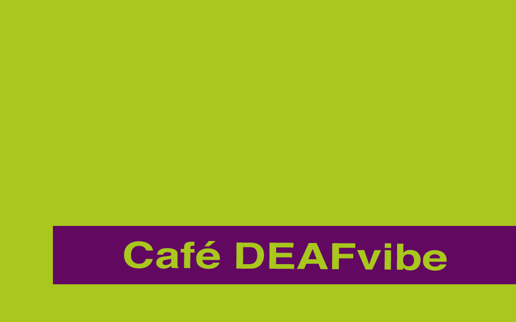 Cafe DEAFvibe 14.01.17
