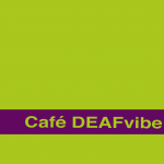 Cafe DEAFvibe 14.03.2020 **CANCELLED**