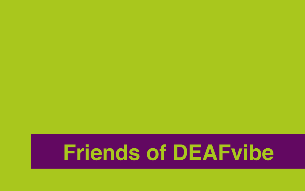 Friends of DEAFvibe