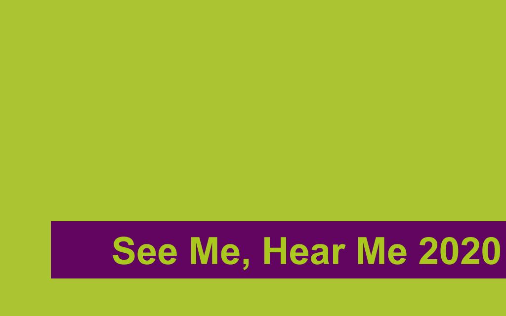 See Me, Hear Me 2020